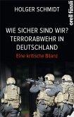 Wie sicher sind wir? Terrorabwehr in Deutschland (eBook, ePUB)