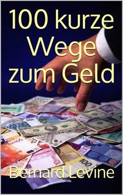 100 kurze Wege zum Geld (eBook, ePUB)