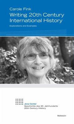 Writing 20th Century International History (eBook, PDF) - Fink, Carole
