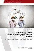 Einführung in die Theaterpädagogik an der Schule