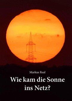 Wie kam die Sonne ins Netz?