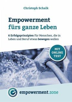 Empowerment fürs ganze Leben (eBook, ePUB) - Schalk, Christoph