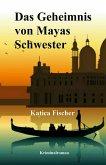 Das Geheimnis von Mayas Schwester (eBook, ePUB)