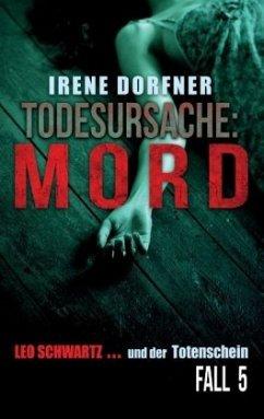 Todesursache: Mord - Dorfner, Irene