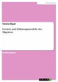 Formen und Erklärungsmodelle der Migration