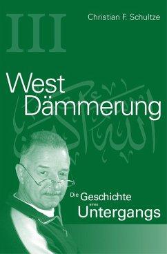 Westdämmerung (eBook, ePUB) - Schultze, Christian Friedrich