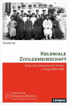 Koloniale Zivilgemeinschaft (eBook, ePUB) - Lee, You Jae