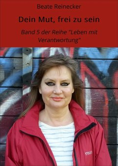 Dein Mut, frei zu sein (eBook, ePUB) - Reinecker, Beate