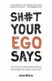 Sh#t Your Ego Says (eBook, ePUB)
