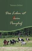Das Leben ist (k)ein Ponyhof (eBook, ePUB)