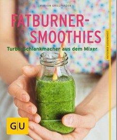 Fatburner-Smoothies (Mängelexemplar) - Grillparzer, Marion