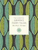 The Essential Grimm's Fairy Tales (eBook, ePUB)