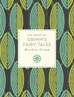 The Essential Grimm's Fairy Tales (eBook, ePUB) - Grimm, Brothers