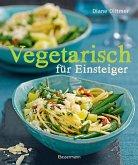 Vegetarisch für Einsteiger (Mängelexemplar)