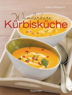 Wunderbare Kürbisküche (Mängelexemplar) - Messerli, Karin