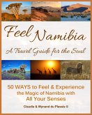 Feel Namibia - A Travel Guide for the Soul (eBook, ePUB)