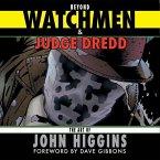 Beyond Watchmen and Judge Dredd