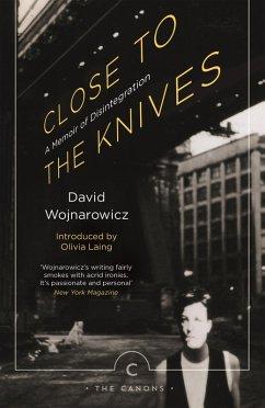 Close to the Knives (eBook, ePUB) - Wojnarowicz, David