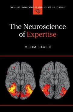 Neuroscience of Expertise (eBook, PDF) - Bilalic, Merim