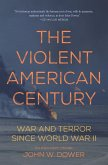 The Violent American Century (eBook, ePUB)