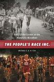 The People's Race Inc.: Behind the Scenes at the Honolulu Marathon