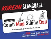 Korean Slanguage: A Fun Visual Guide to Korean Terms and Phrases