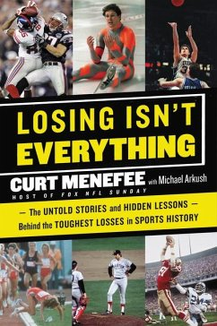 Losing Isn´t Everything: The Untold Stories and...