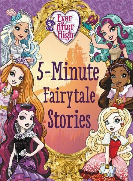 Ever After High 5 Minute Fairytale Stories Von Robert Rudman Ellie