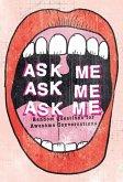 Ask Me, Ask Me, Ask Me