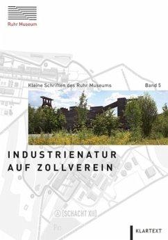 Industrienatur auf Zollverein