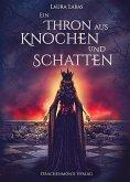 Ein Thron aus Knochen und Schatten / Hexenkönigin Alison Bd.2