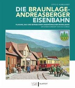 Die Braunlage-Andreasberger Eisenbahn - Kurbjuweit, Otto O.
