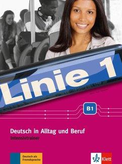 Linie 1 B1. Intensivtrainer - Moritz, Ulrike; Rodi, Margret; Rohrmann, Lutz