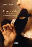 Frauenbilder aus der Blütezeit der deutschen Literatur