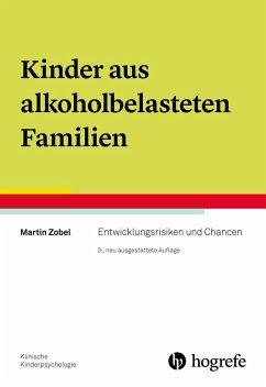 Kinder aus alkoholbelasteten Familien - Zobel, Martin