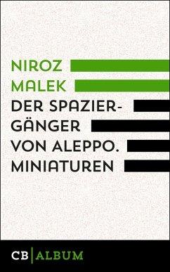Der Spaziergänger von Aleppo (eBook, ePUB) - Malek, Niroz