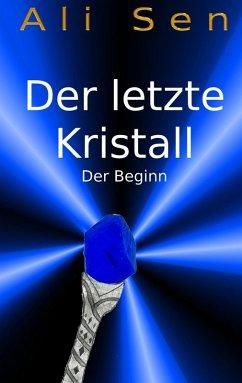Der letzte Kristall (eBook, ePUB)