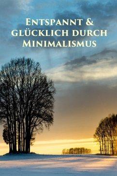 Entspannt gl cklich durch minimalismus ebook epub von for Minimalismus buch