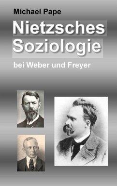 Nietzsches Soziologie (eBook, ePUB) - Pape, Michael