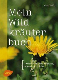 Mein Wildkräuterbuch (eBook, ePUB) - Wurft, Monika