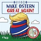 Make Ostern great again (eBook, ePUB)