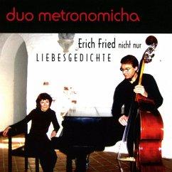 Erich Fried Vertont Mit Dem Duo Metronomicha - Duo Metronomicha
