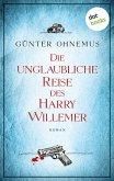 Die unglaubliche Reise des Harry Willemer (eBook, ePUB)