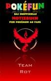 POKEFUN - Das inoffizielle Notizbuch (Team Rot) für Pokemon GO Fans