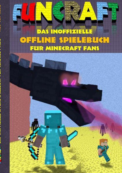 Funcraft Das Inoffizielle Offline Spielebuch Für Minecraft Fans - Minecraft pc offline spielen