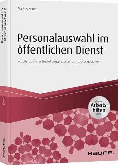 Personalauswahl im öffentlichen Dienst - inkl. Arbeitshilfen online - Kuner, Markus