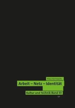Arbeit - Netz - Identität
