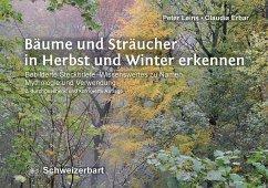 Bäume und Sträucher in Herbst und Winter erkennen - Leins, Peter; Erbar, Claudia
