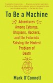To Be a Machine (eBook, ePUB)