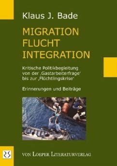 Migration - Flucht - Integration - Bade, Klaus J.